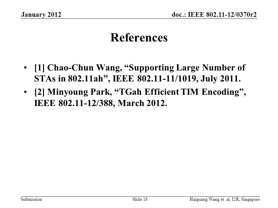 January 2012 References. [1] Chao-Chun Wang, Supporting Large Number of STAs in 802.11ah , IEEE 802.11-11/1019, July 2011.